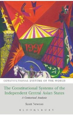 [pod] The Constitutional Systems of the Independent Central Asian States: A Contextual Analysis