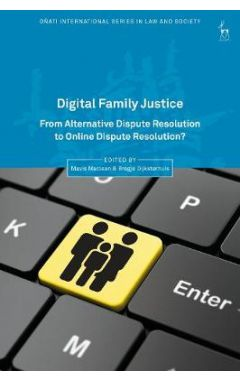 Digital Family Justice: From Alternative Dispute Resolution to Online Dispute Resolution?