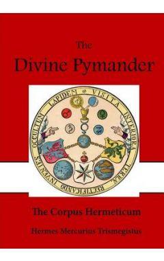 The Divine Pymander: The Corpus Hermeticum