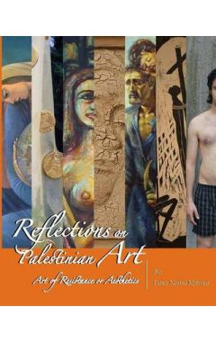 Reflections on Palestinian Art: Art of Resistance or Aesthetics