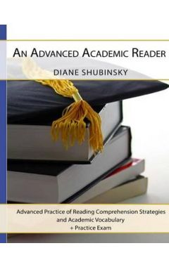 An Advanced Academic Reader: Advanced Practice of Reading Comprehension Strategies