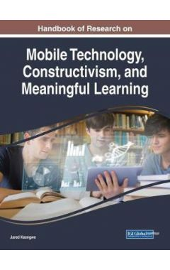 [pod] Handbook of Research on Mobile Technology, Constructivism, and Meaningful Learning