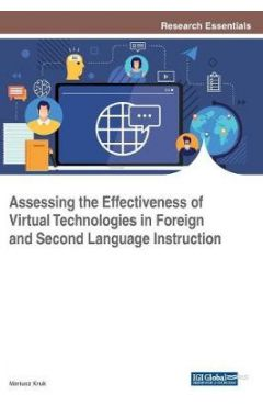 Assessing the Effectiveness of Virtual Technologies in Foreign and Second Language Instruction