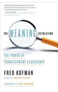 The Meaning Revolution: The Power of Transcendent Leadership