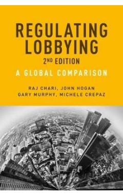 Regulating Lobbying: A Global Comparison, 2nd Edition