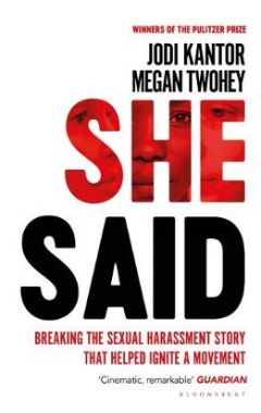She Said: Breaking the Sexual Harassment Story That Helped Ignite a Movement TPB