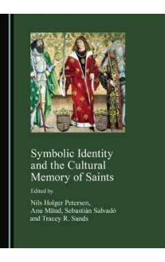 Symbolic Identity and the Cultural Memory of Saints
