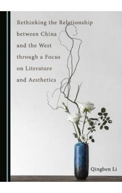 Rethinking the Relationship between China and the West through a Focus on Literature and Aesthetics