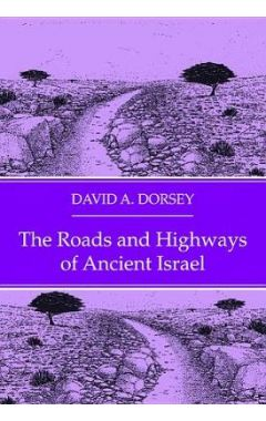 The Roads and Highways of Ancient Israel