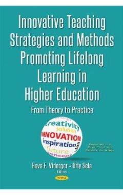 INNOVATIVE TEACHING STRATEGIES & METHODS PROMOTING LIFELONG LEARNING IN HIGHER EDUCATION