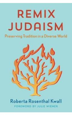 Remix Judaism: Preserving Tradition in a Diverse World