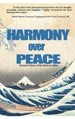 Harmony Over Peace: Eternal Values of the Hebrew Bible