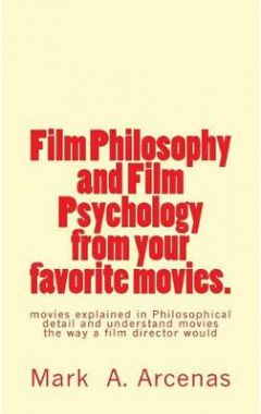 Film Philosophy and Film Psychology from Your Favorite Movies.