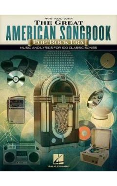The Great American Songbook Pop/Rock Era: Music and Lyrics for 100 Classic Songs: Piano-Vocal-Guitar