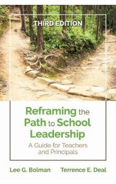 Reframing the Path to School Leadership 3e: A Guide for Teachers and Principals