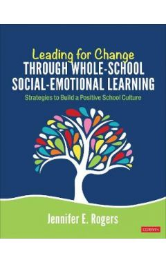 Leading for Change Through Whole-School Social-Emotional Lea