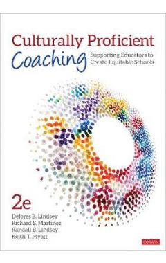Culturally Proficient Coaching: Supporting Educators to Create Equitable Schools 2E