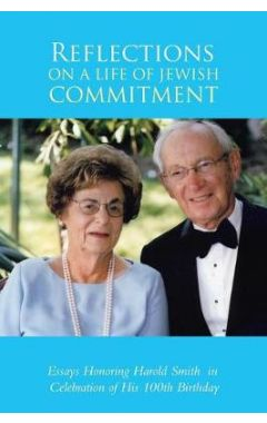 Reflections Reflections on a Life of Jewish Commitmenon a Life of Jewish Commitmen