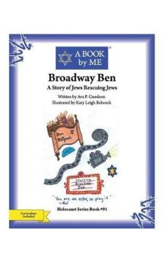 Broadway Ben: A Story of Jews Rescuing Jews