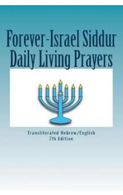 Forever-Israel Siddur: Daily Life Prayers