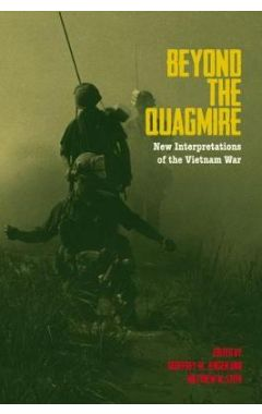 Beyond the Quagmire: New Interpretations of the Vietnam War