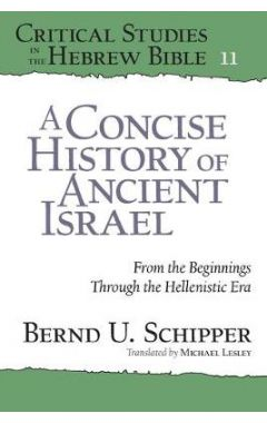 A Concise History of Ancient Israel: From the Beginnings Through the Hellenistic Era