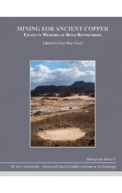 Mining for Ancient Copper: Essays in Memory of Beno Rothenberg