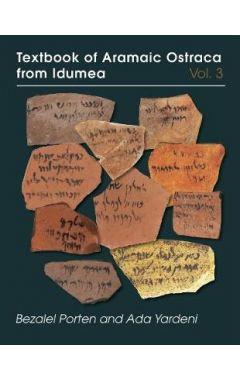 Textbook of Aramaic Ostraca from Idumea, volume 3