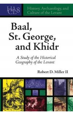 Baal, St. George, and Khidr: A Study of the Historical Geography of the Levant