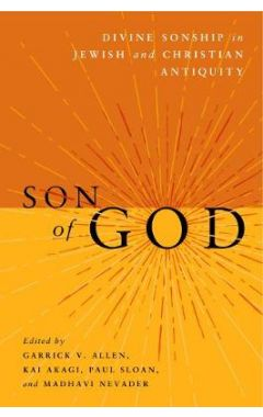 Son of God: Divine Sonship in Jewish and Christian Antiquity