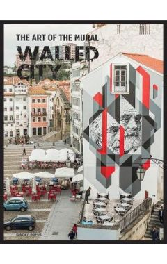 WALLED CITY : THE ART OF THE MURAL