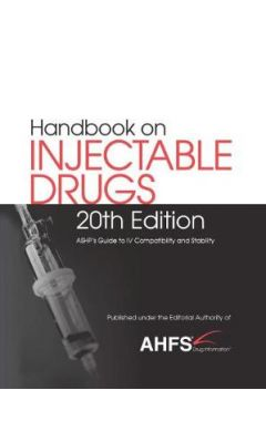 Handbook on Injectable Drugs 20e: ASHP's Guide to IV Compatibility and Stability