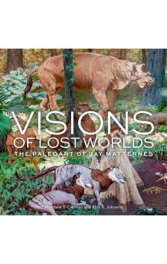Visions of Lost Worlds: The Paleo Art of Jay Matternes