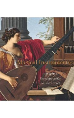 Musical Instruments - Highlights from The Metropolitan Museum of Art