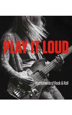 Play It Loud - Instruments of Rock & Roll