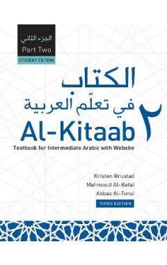 AL-KITAAB: PART TWO A TEXTBOOK FOR INTERMEDIATE ARABIC