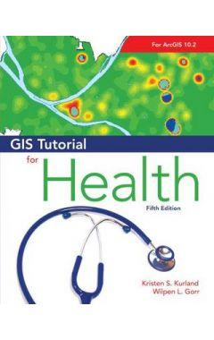 GIS TUTORIAL FOR HEALTH 5e
