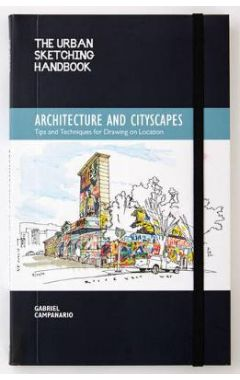 THE URBAN SKETCHING HANDBOOK  : ARCHITECTURE AND CITYSCAPES