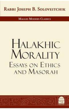 Halakhic Morality: Essays on Ethics and Masorah