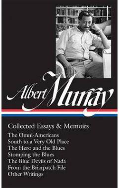 ALBERT MURRAY: COLLECTED ESSAYS & MEMOIRS