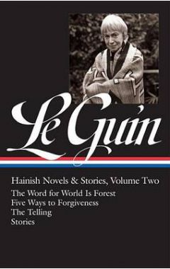 Ursula K. Le Guin: Hainish Novels and Stories Vol. 2 (Loa #297): The Word for World Is Forest / Five