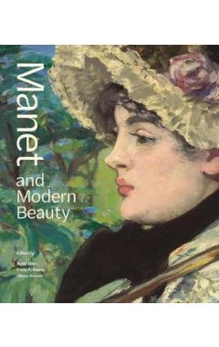Manet and Modern Beauty - The Artist's Last Years