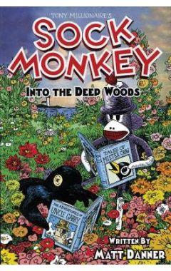 SOCK MONKEY INTO THE DEEP WOODS