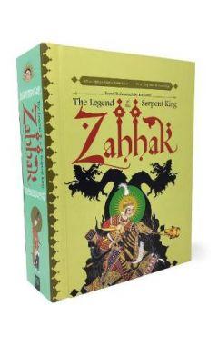 Zahhak: The Legend Of The Serpent King (a Pop-Up Book)