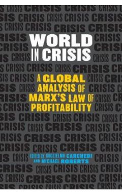 World In Crisis: Marxist Perspectives on Crash & Crisis