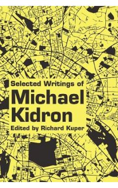 Capitalism and Theory: Selected Writings of Michael Kidron