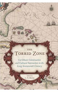 [pod]The Torrid Zone: Caribbean Colonization and Cultural Interaction in the Long Seventeenth Centur
