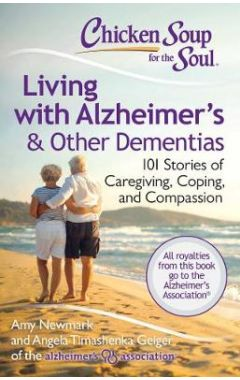 CHICKEN SOUP FOR THE SOUL LIVING WITH ALZHEIMERU00E6S & OTHER DEMENTIAS