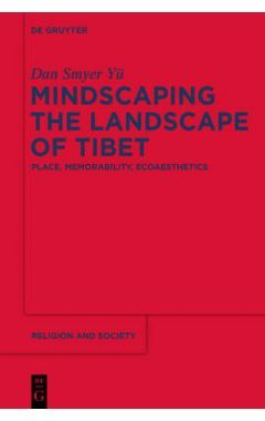Mindscaping the Landscape of Tibet: Place, Memorability, Ecoaesthetics
