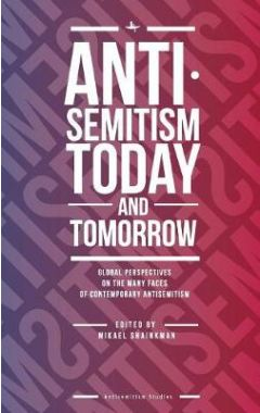 [poAntisemitism Today and Tomorrow: Global Perspectives on the Many Faces of Contemporary Antisemiti